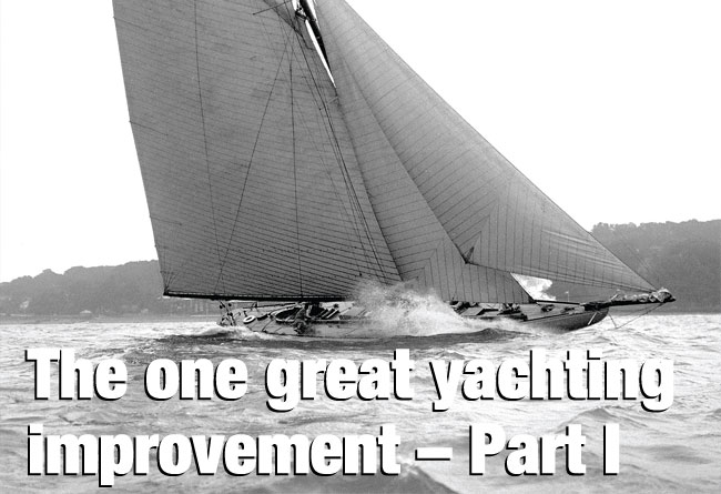 The one great yachting improvement