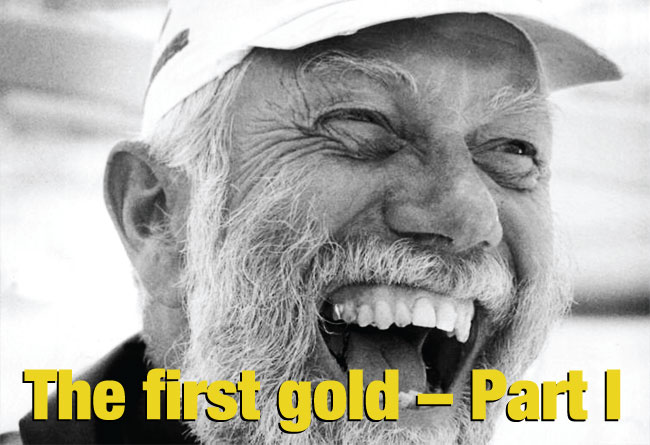 The first gold – Part I